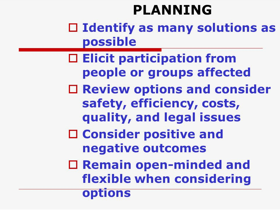 PLANNING Identify as many solutions as possible