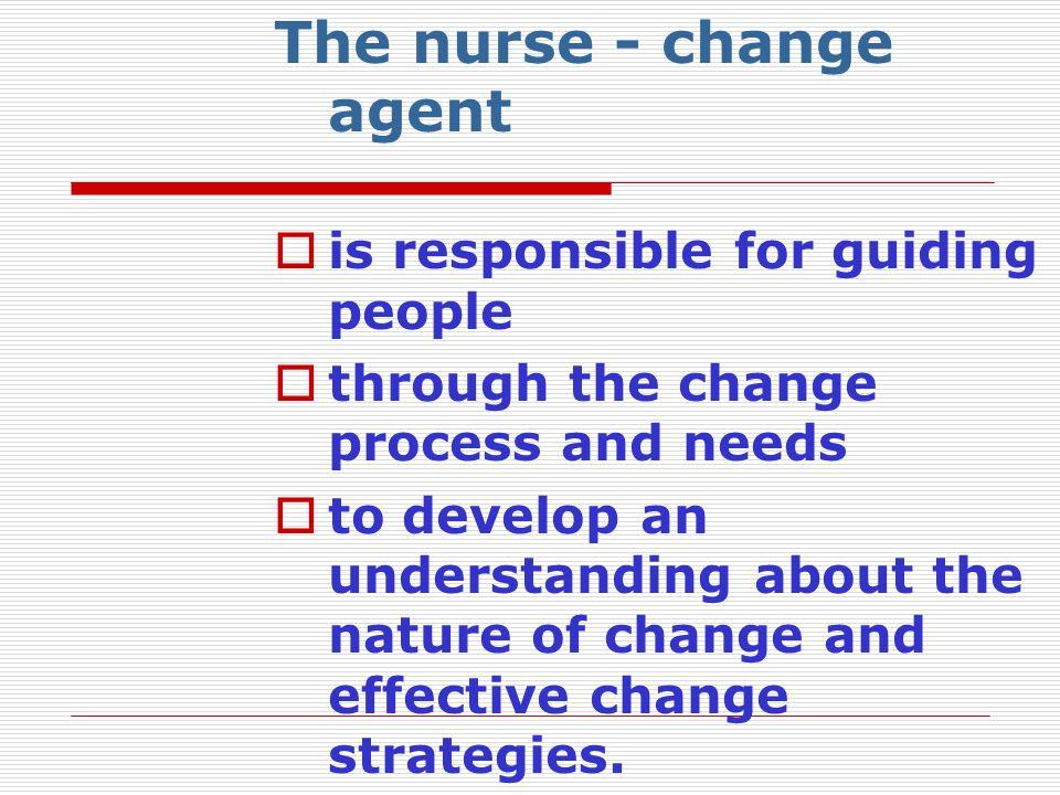 The nurse - change agent