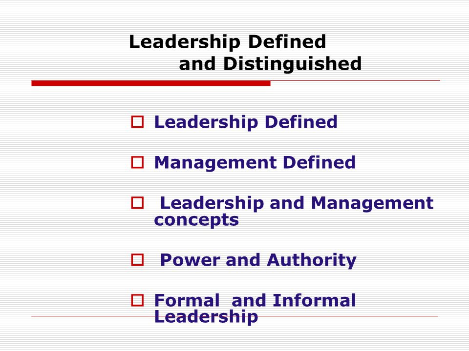 Leadership Defined and Distinguished
