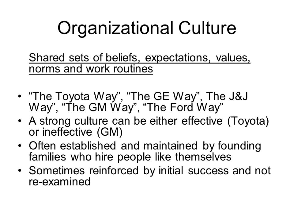 organizational culture is set of beliefs values and norms •organizational culture is the shared set of beliefs, values, and norms that influence the way people and groups work together to achieve organizational goals.