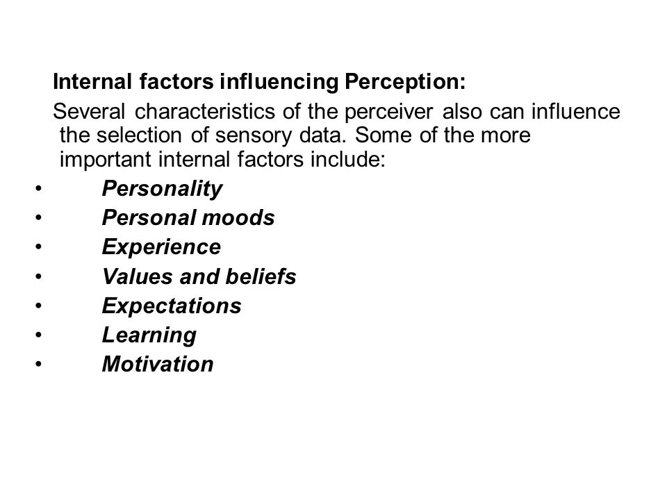 factors that influence perception Factors affecting perception asha  factors affecting perception factors that influence  status held by an individual also influences his/her perception about.