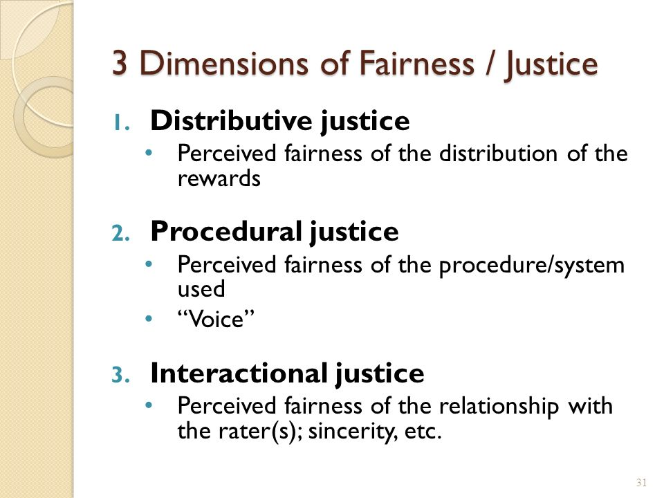 dimensions of justice Procedural justice resulted in many positive consequences like job satisfaction, organizational commitment, trust in administration and organizational.