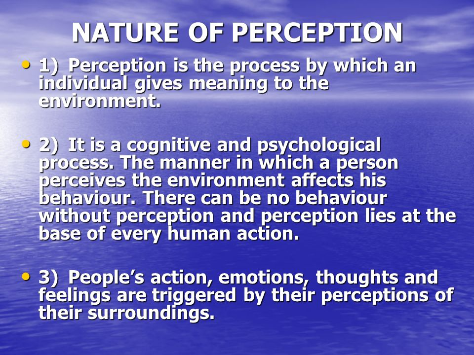 nature of logic and perception paper 11032004 Read nature of logic and perception paper free essay and over 88,000 other research documents nature of logic and perception paper perception is the process by which people select, organize, interpret, retrieve, and respond to that information.