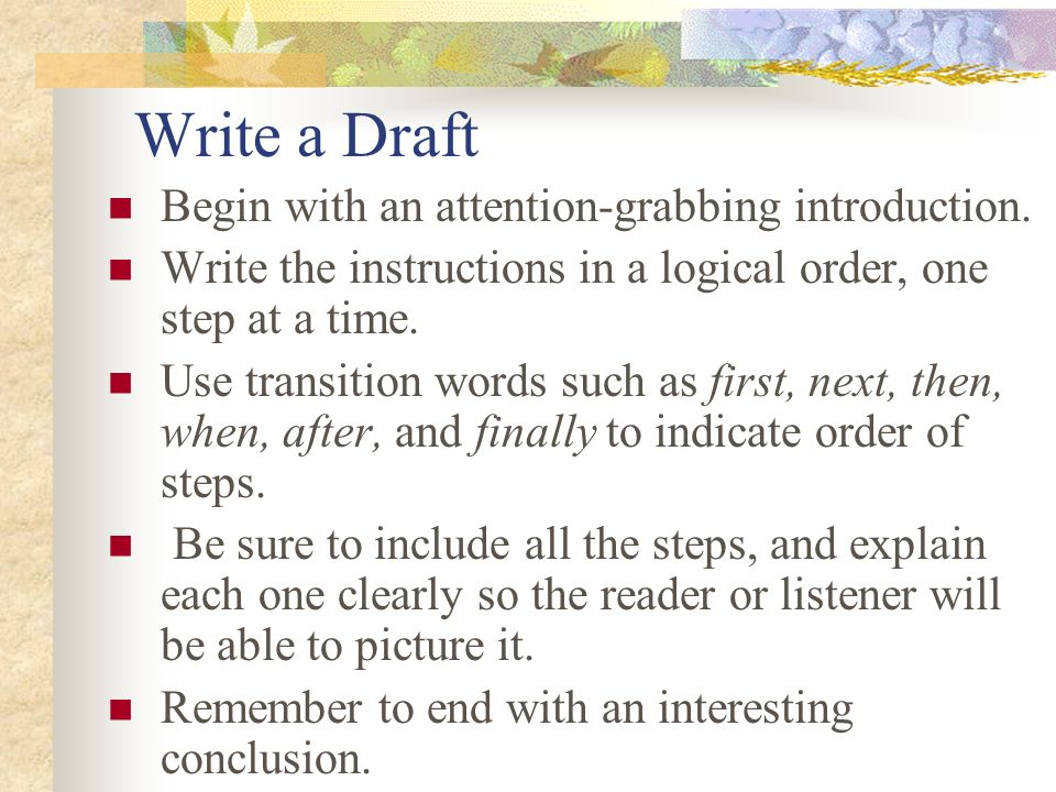 Write a Draft Begin with an attention-grabbing introduction.
