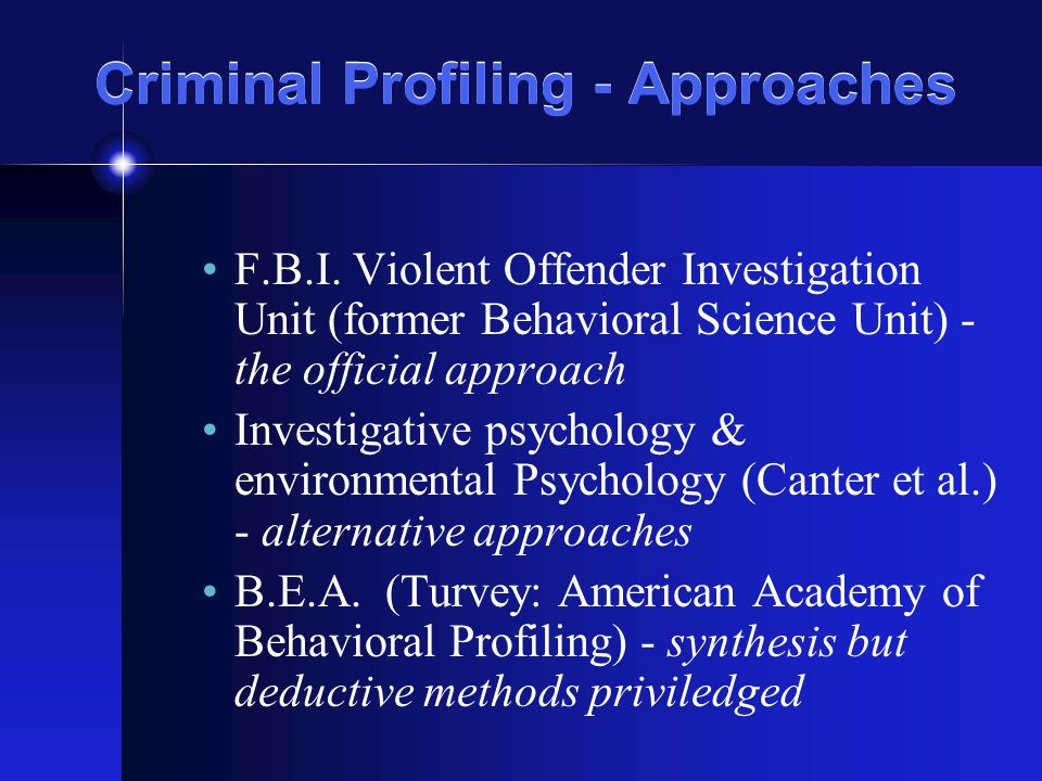 different approaches to criminal profiling Discuss approaches to profiling there are three approaches to criminal profiling the british approach, the us approach and geographical profiling the us approach is a top down approach which means they start with the big parts of the case and work down to the smaller things involved.
