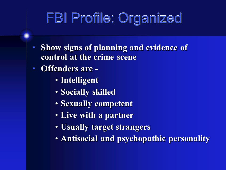 organization of the crime scene Organized vs disorganized for the purpose of behavioral analysis, there are two distinct types of crime scenes: organized and disorganized each one presents unique insights into the psychology of the unsub.