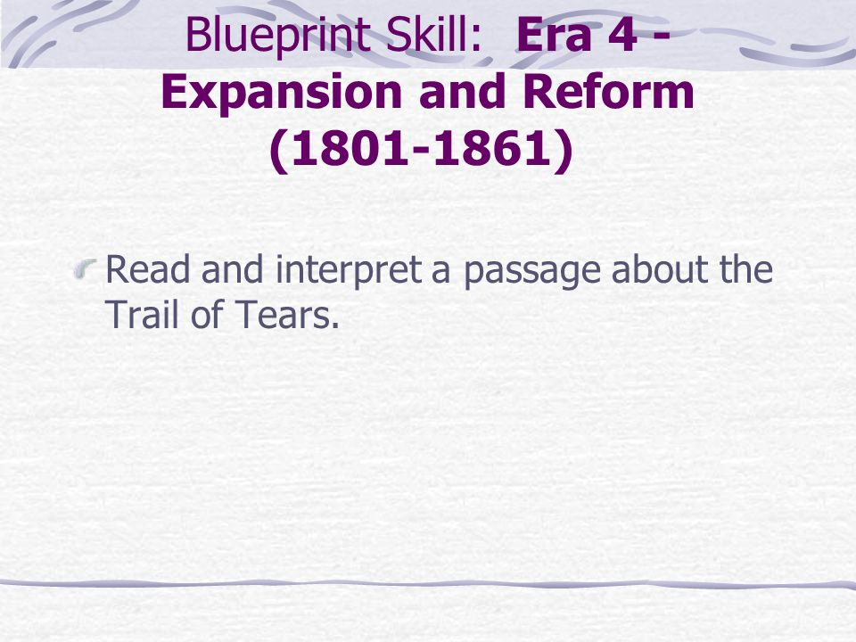 Blueprint Skill: Era 4 - Expansion and Reform (1801-1861)