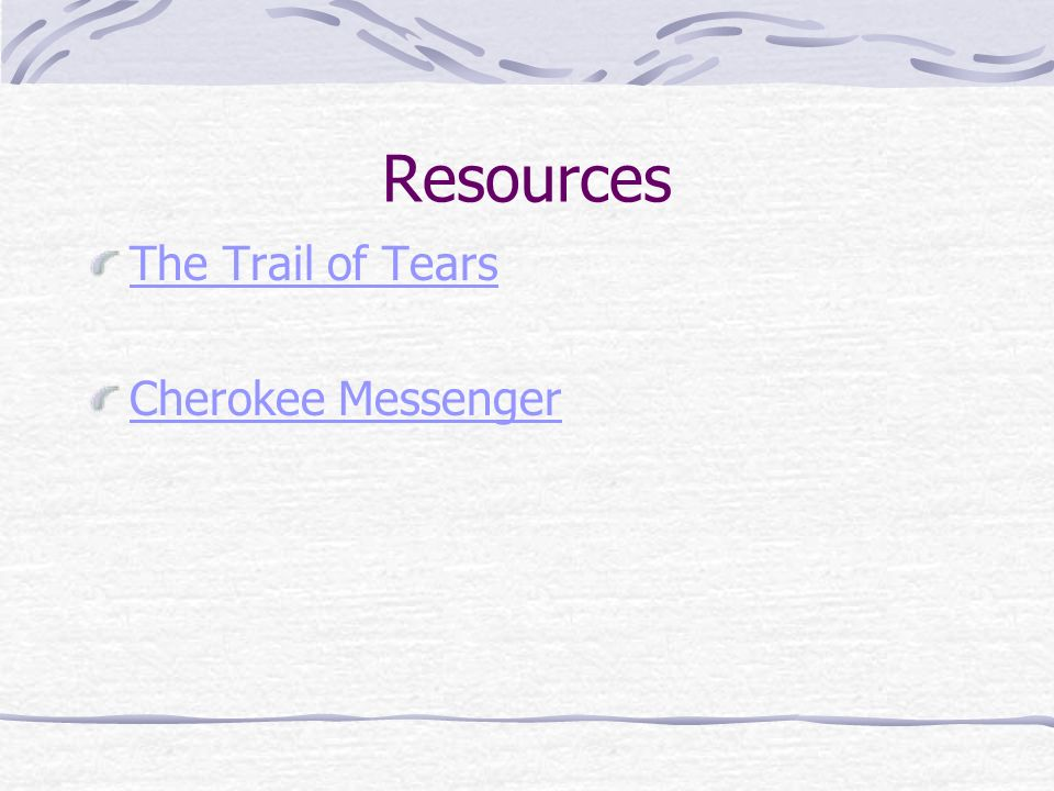 Resources The Trail of Tears Cherokee Messenger