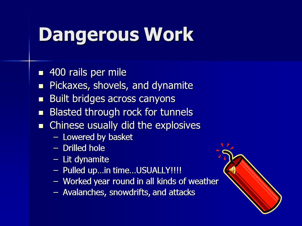 Dangerous Work 400 rails per mile Pickaxes, shovels, and dynamite