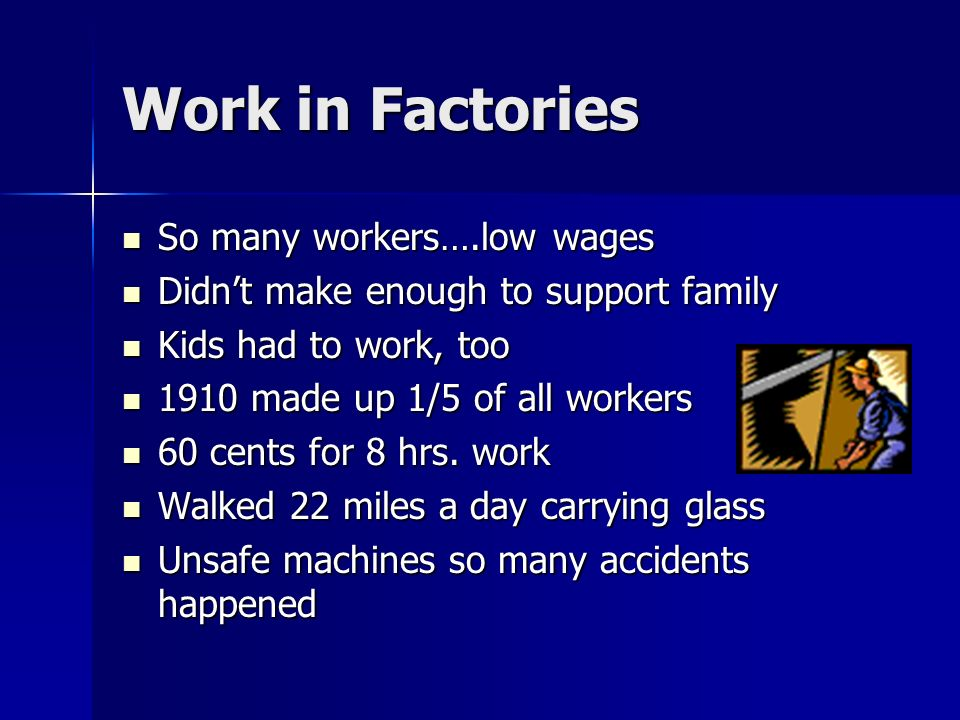 Work in Factories So many workers….low wages