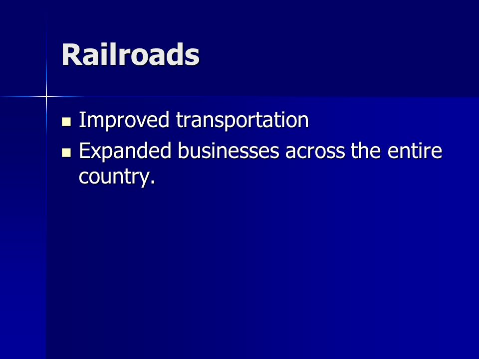 Railroads Improved transportation