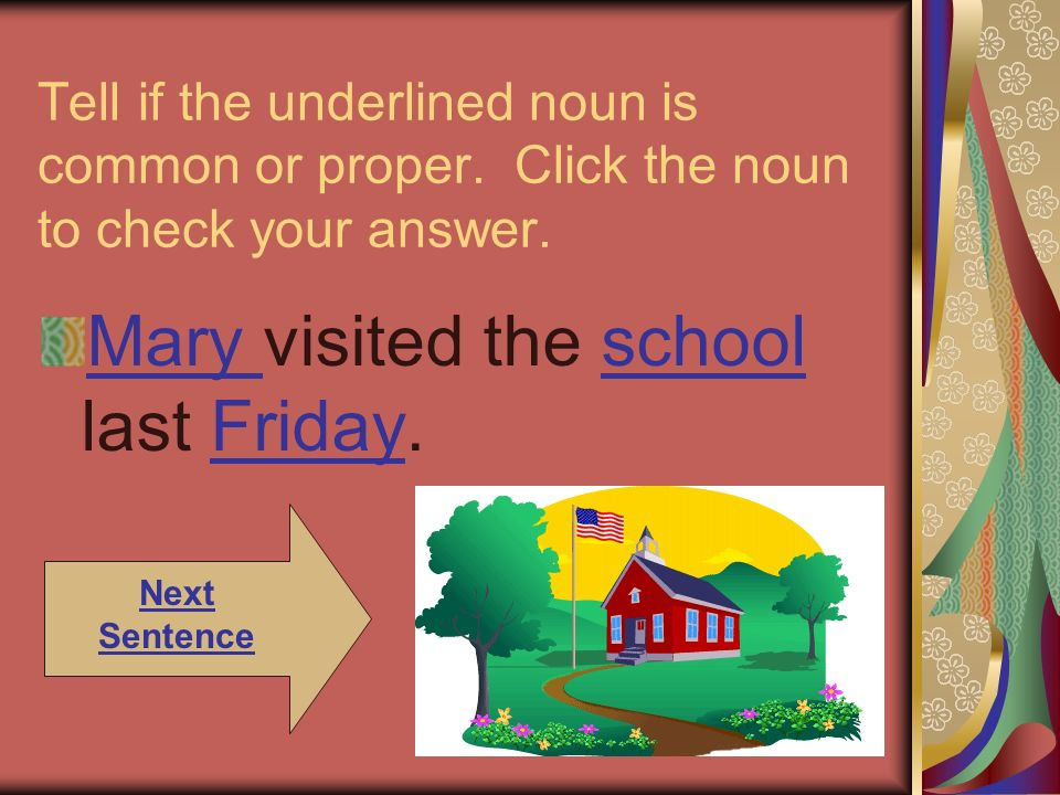 Mary visited the school last Friday.