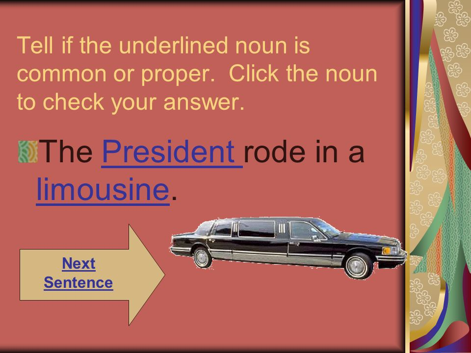 The President rode in a limousine.