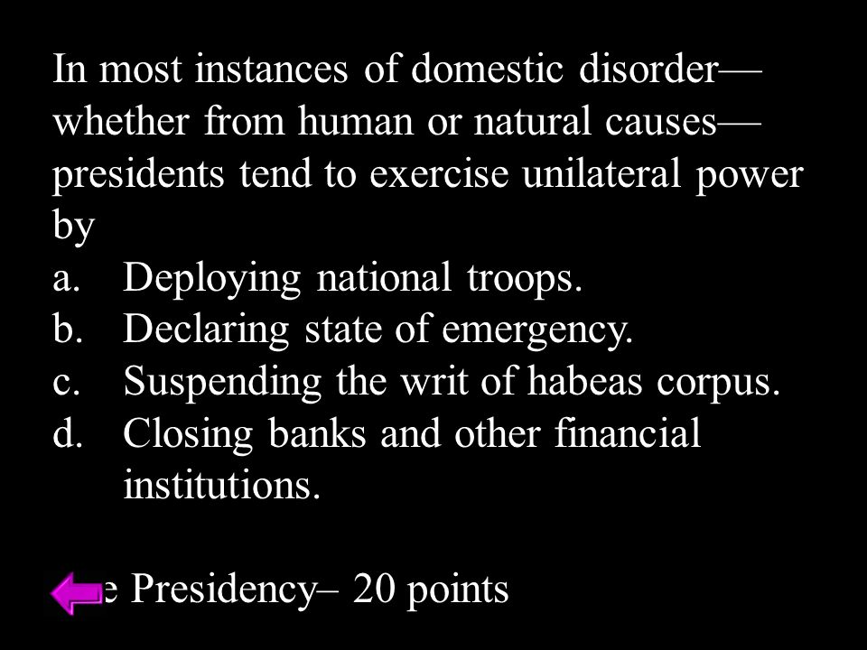 In most instances of domestic disorder—whether from human or natural causes—presidents tend to exercise unilateral power by