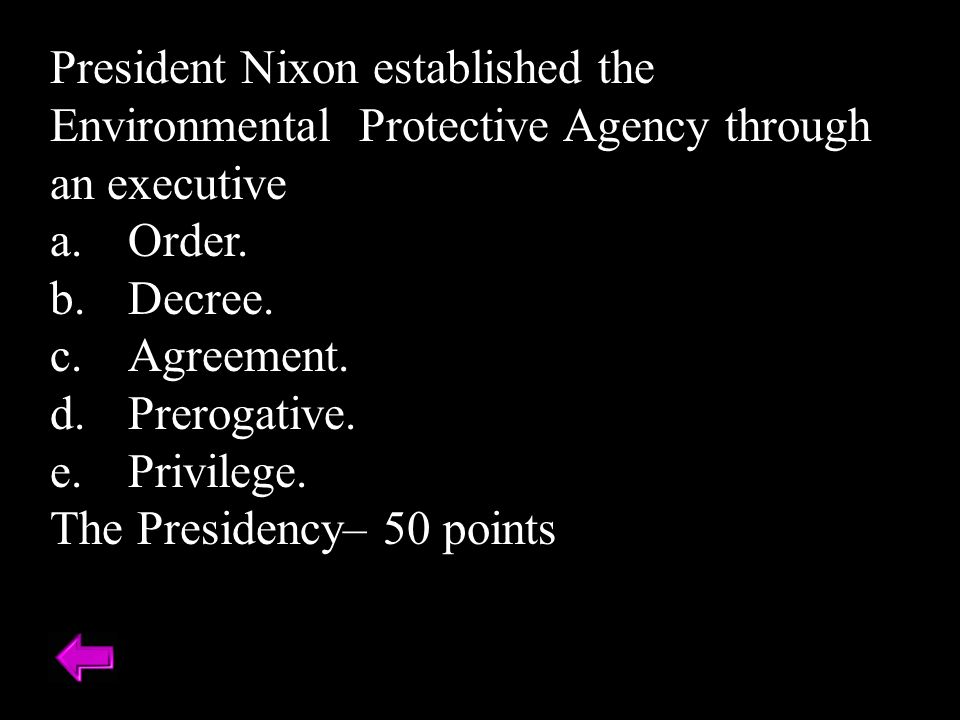 President Nixon established the Environmental Protective Agency through an executive