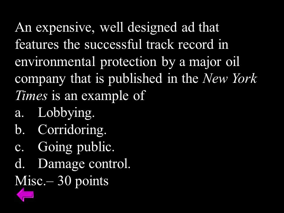 An expensive, well designed ad that features the successful track record in environmental protection by a major oil company that is published in the New York Times is an example of