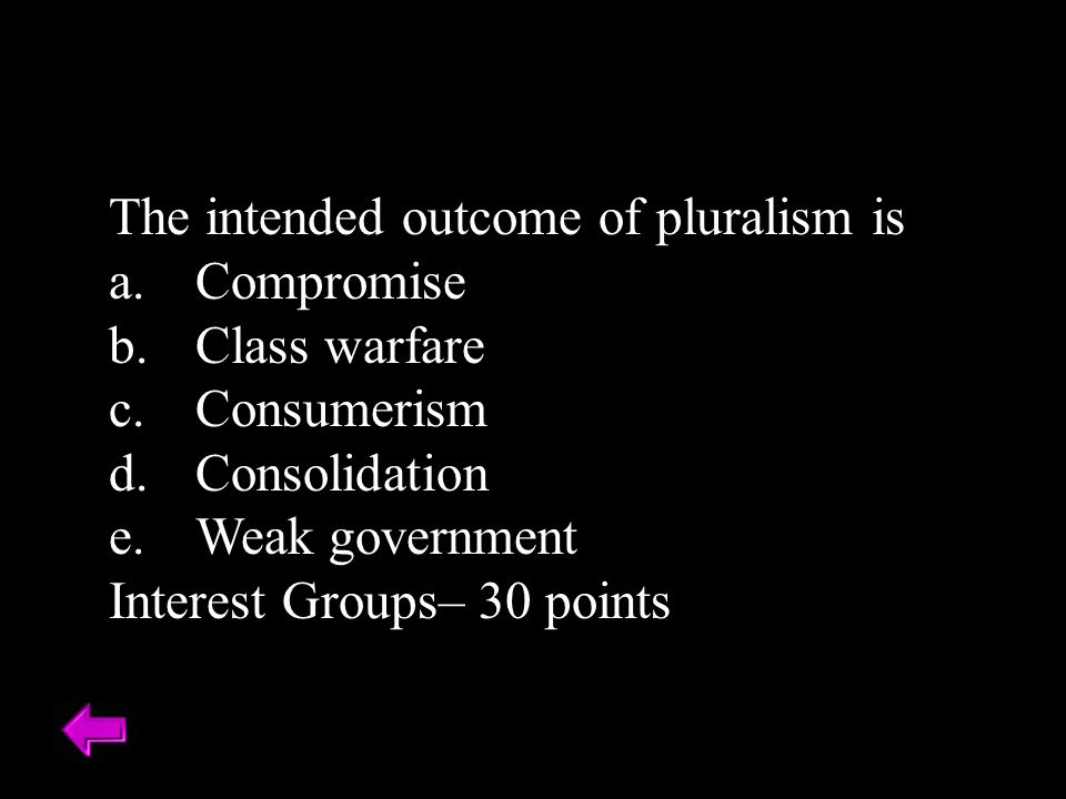 The intended outcome of pluralism is