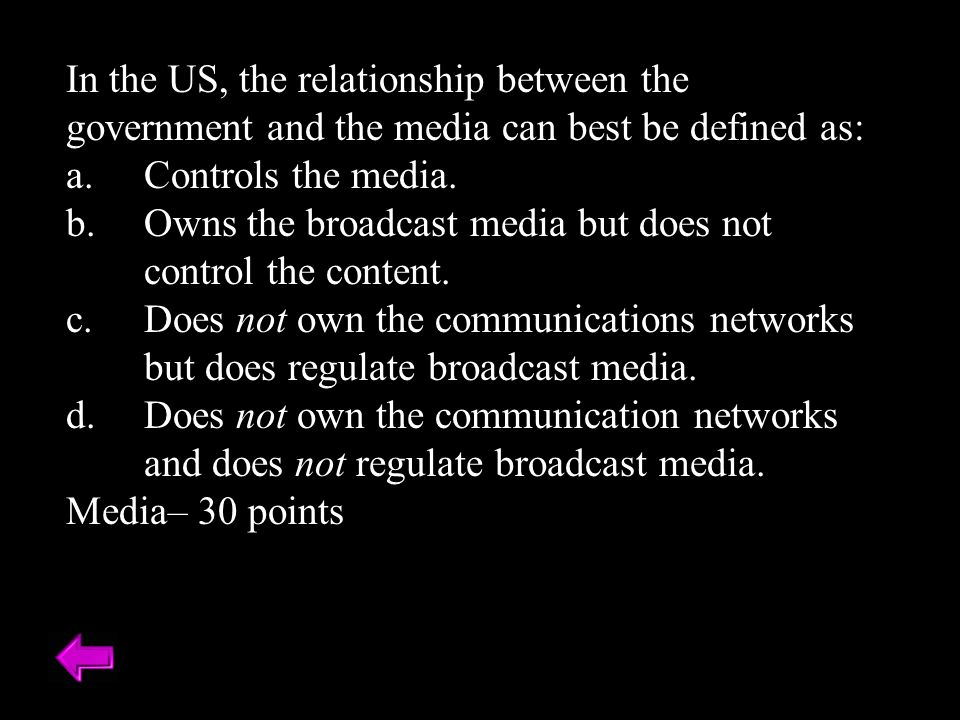 In the US, the relationship between the government and the media can best be defined as: