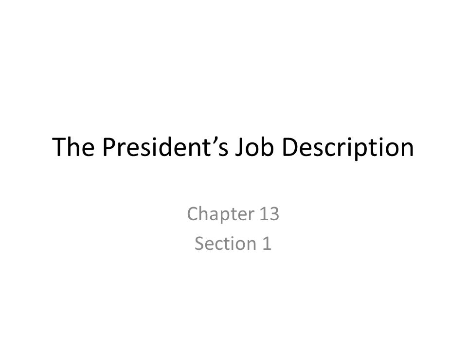 The Presidents Job Description ppt download – President Job Description