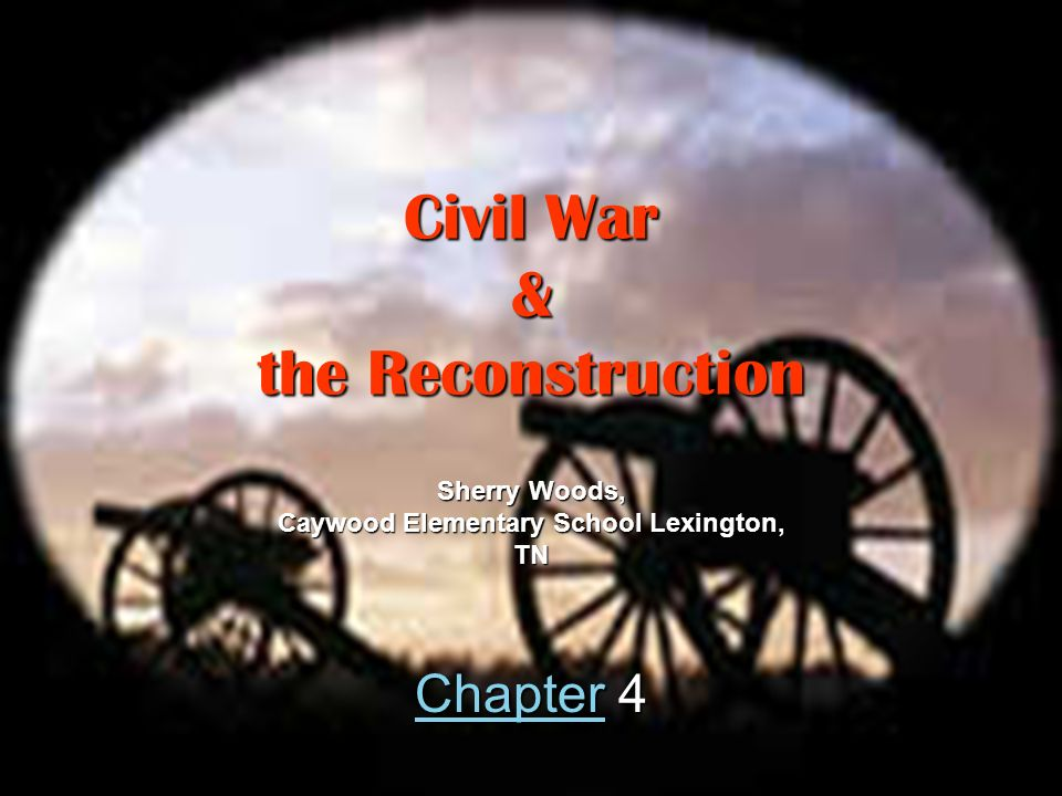 Civil War & the Reconstruction