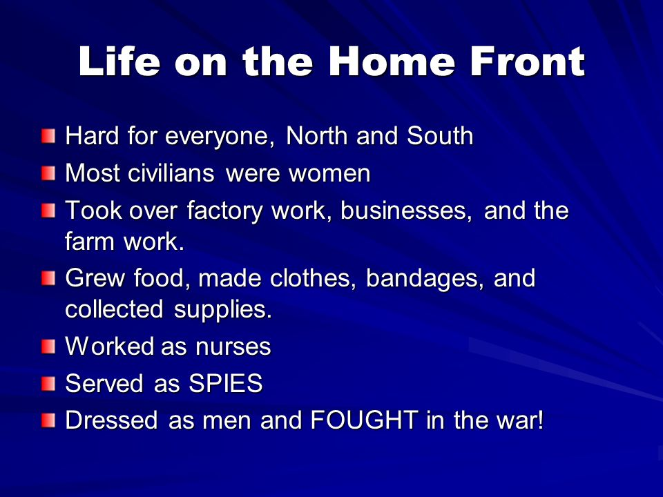 Life on the Home Front Hard for everyone, North and South