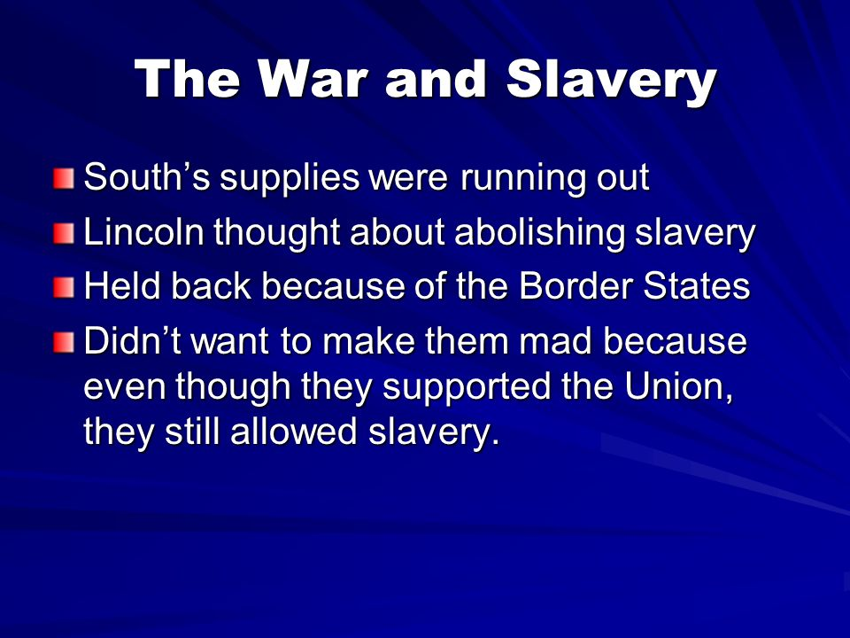 The War and Slavery South's supplies were running out