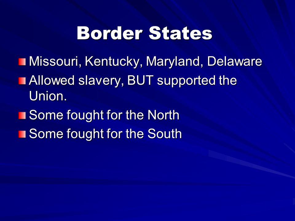 Border States Missouri, Kentucky, Maryland, Delaware