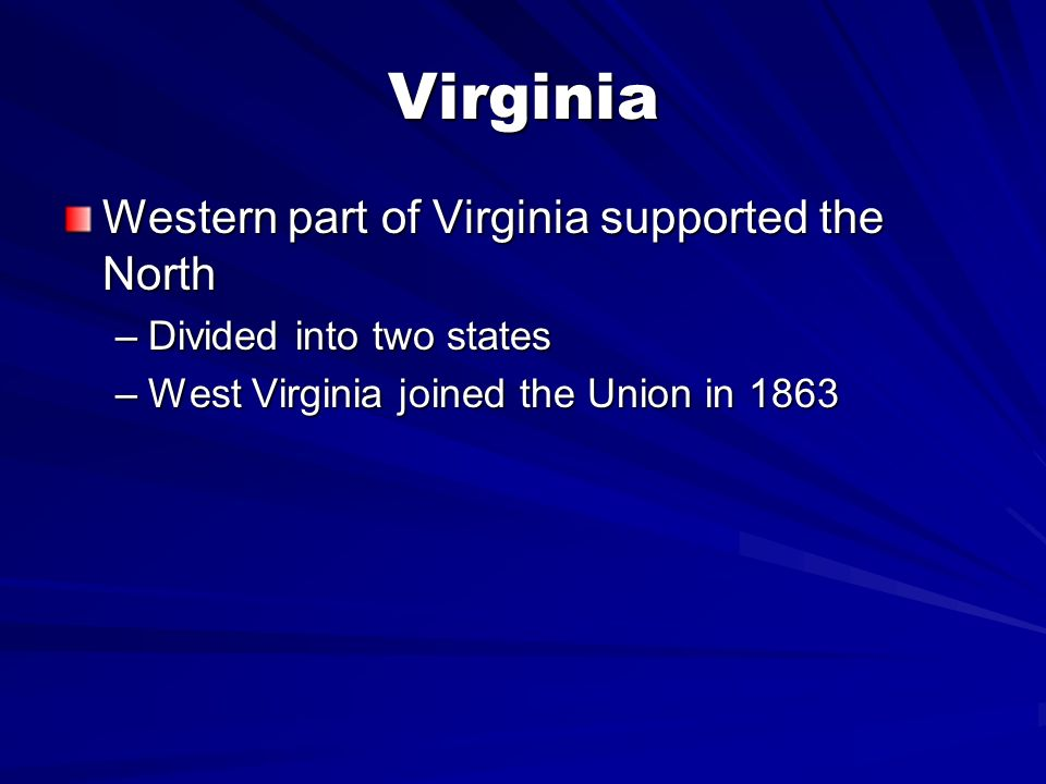 Virginia Western part of Virginia supported the North