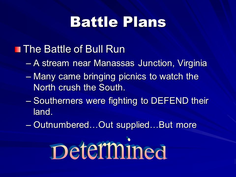 Battle Plans Determined The Battle of Bull Run