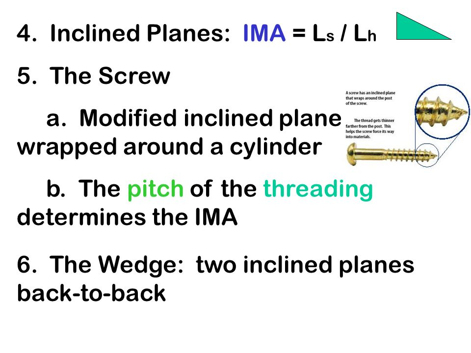 4. Inclined Planes: IMA = Ls / Lh