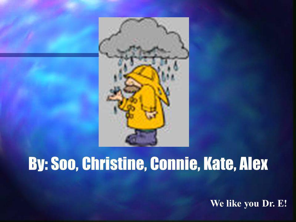 By: Soo, Christine, Connie, Kate, Alex