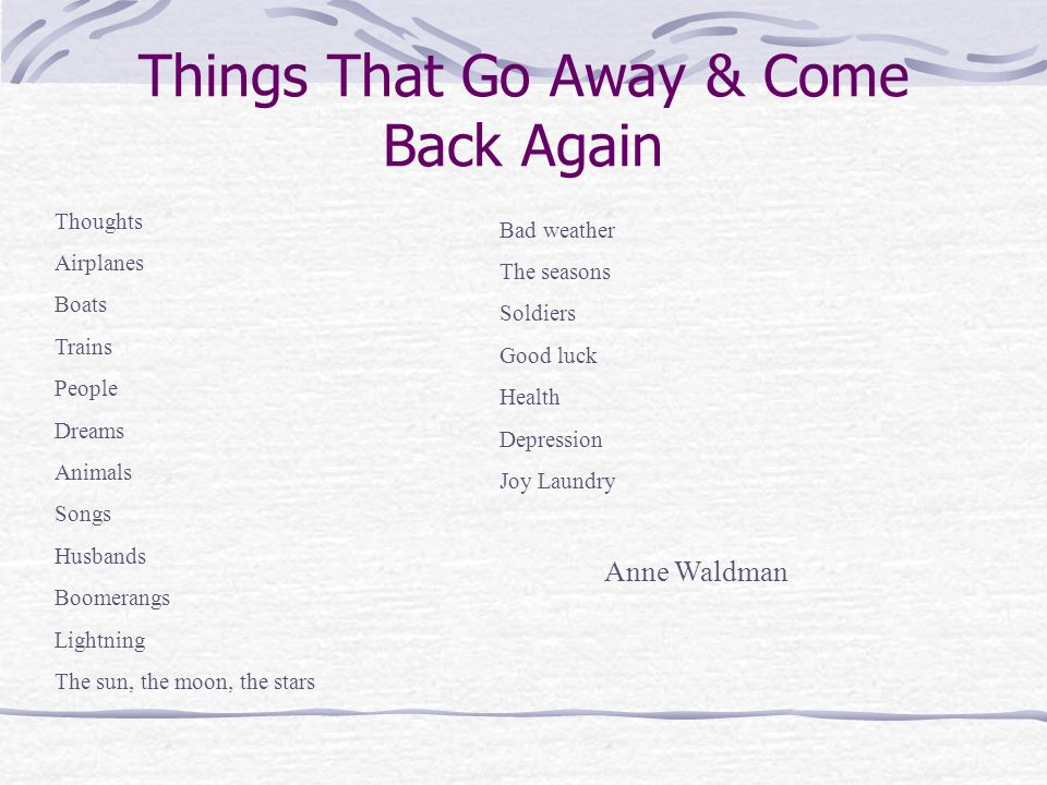 Things That Go Away & Come Back Again