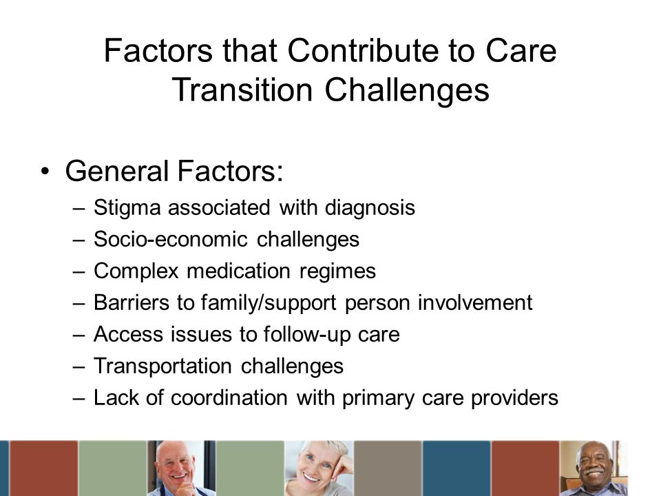 Factors that Contribute to Care Transition Challenges