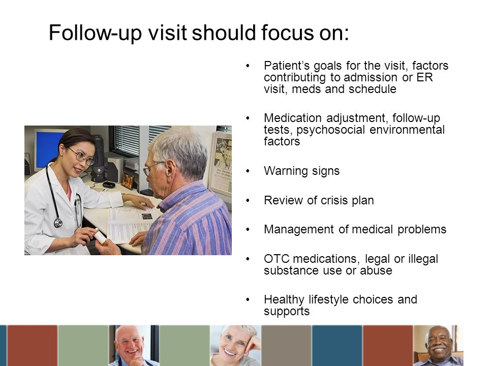 Follow-up visit should focus on: