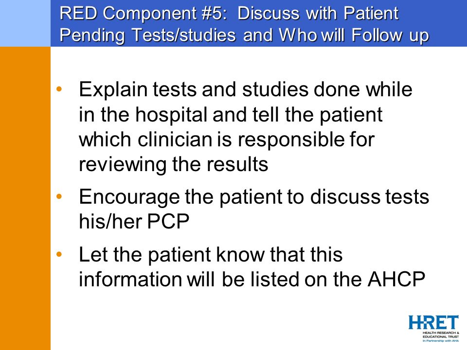 Encourage the patient to discuss tests his/her PCP