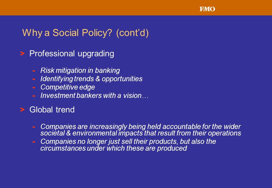Why a Social Policy (cont'd)