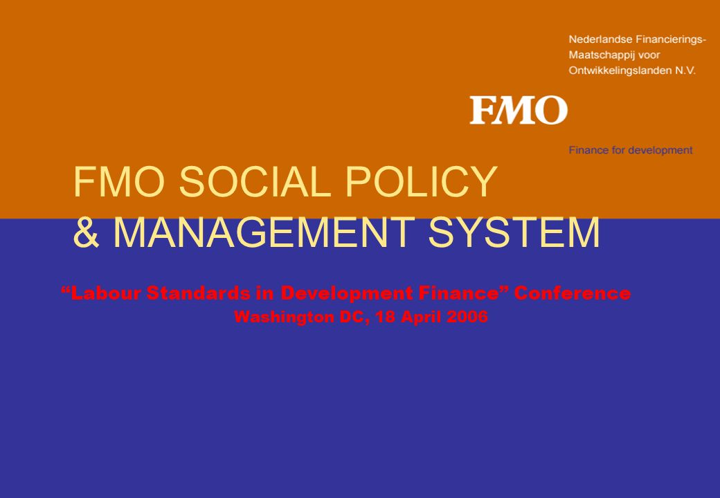 FMO SOCIAL POLICY & MANAGEMENT SYSTEM