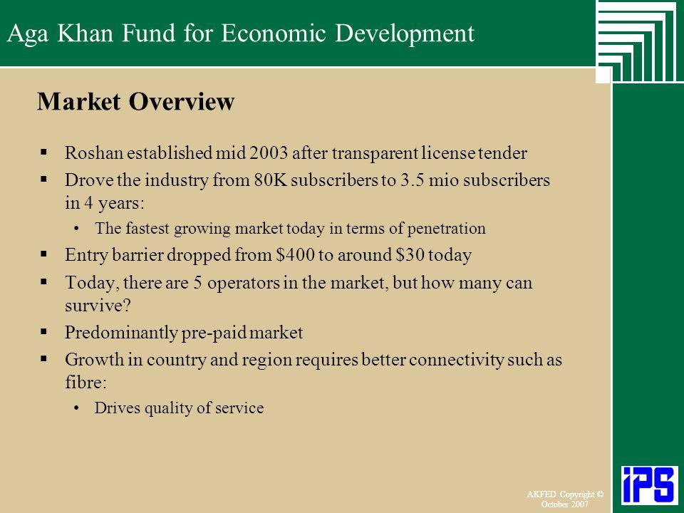 Market Overview Roshan established mid 2003 after transparent license tender.