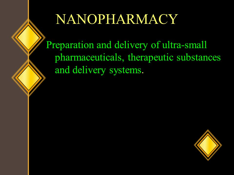 NANOPHARMACY Preparation and delivery of ultra-small pharmaceuticals, therapeutic substances and delivery systems.