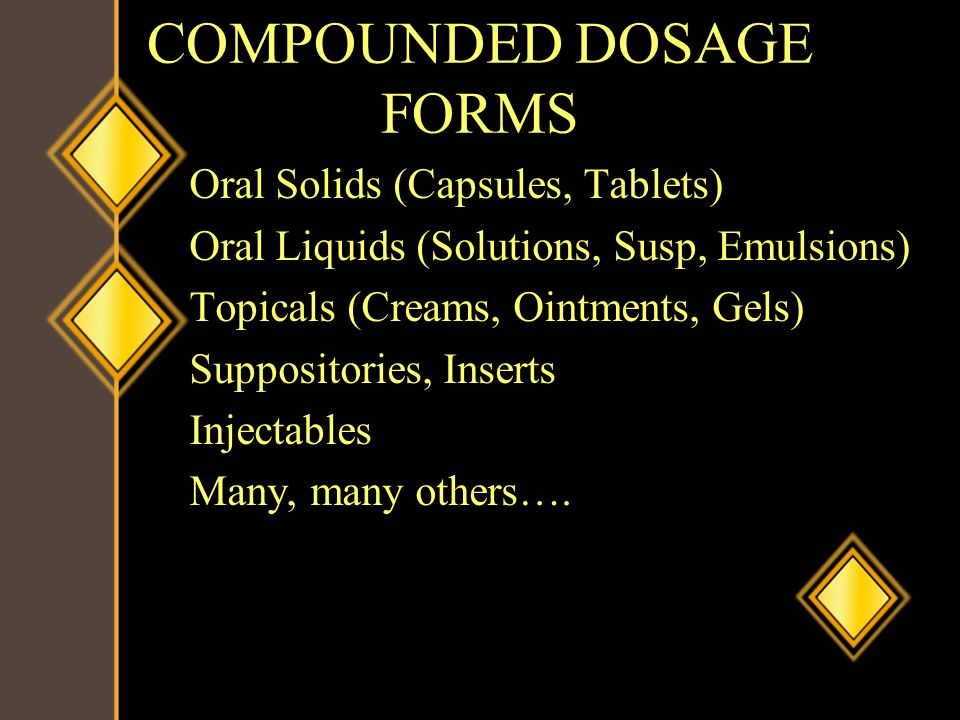 COMPOUNDED DOSAGE FORMS