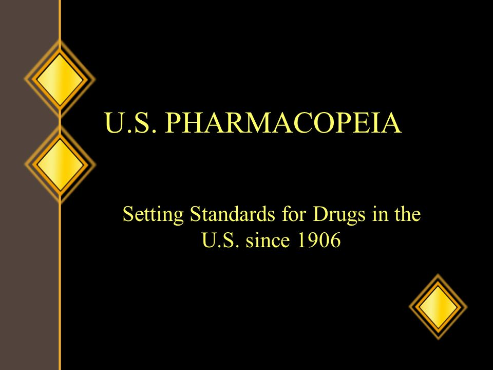 Setting Standards for Drugs in the U.S. since 1906