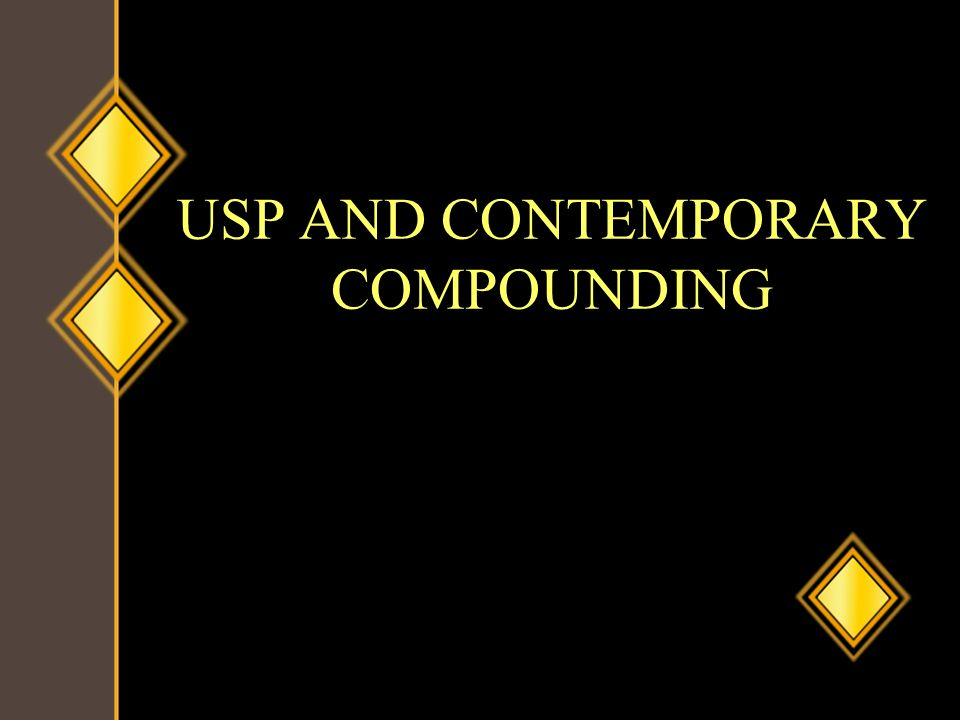 USP AND CONTEMPORARY COMPOUNDING