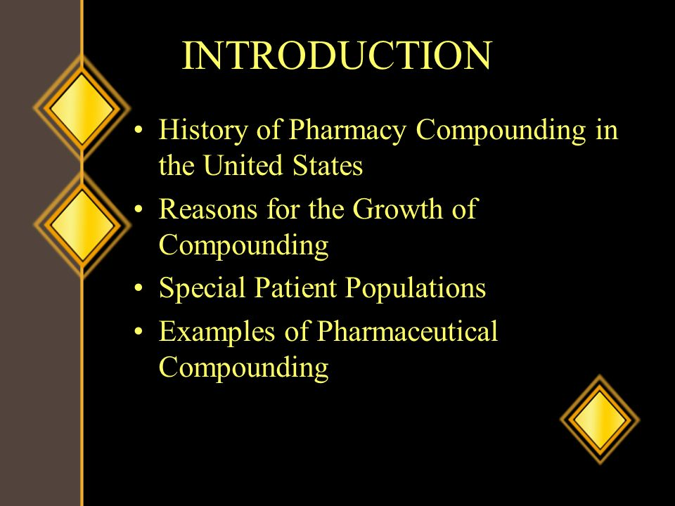 INTRODUCTION History of Pharmacy Compounding in the United States