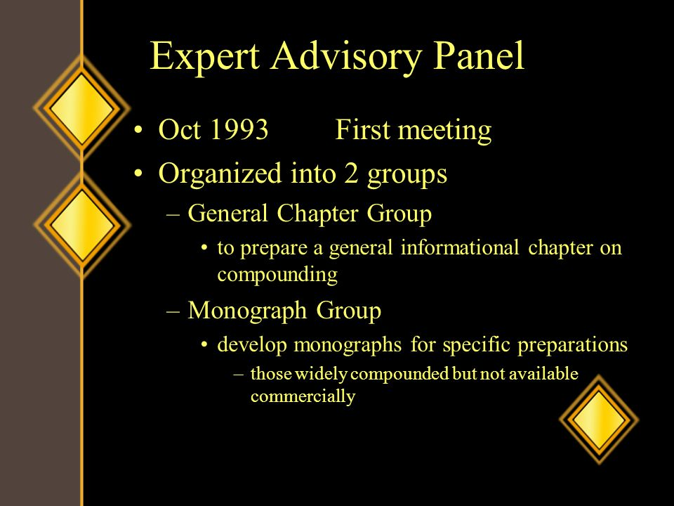 Expert Advisory Panel Oct 1993 First meeting Organized into 2 groups