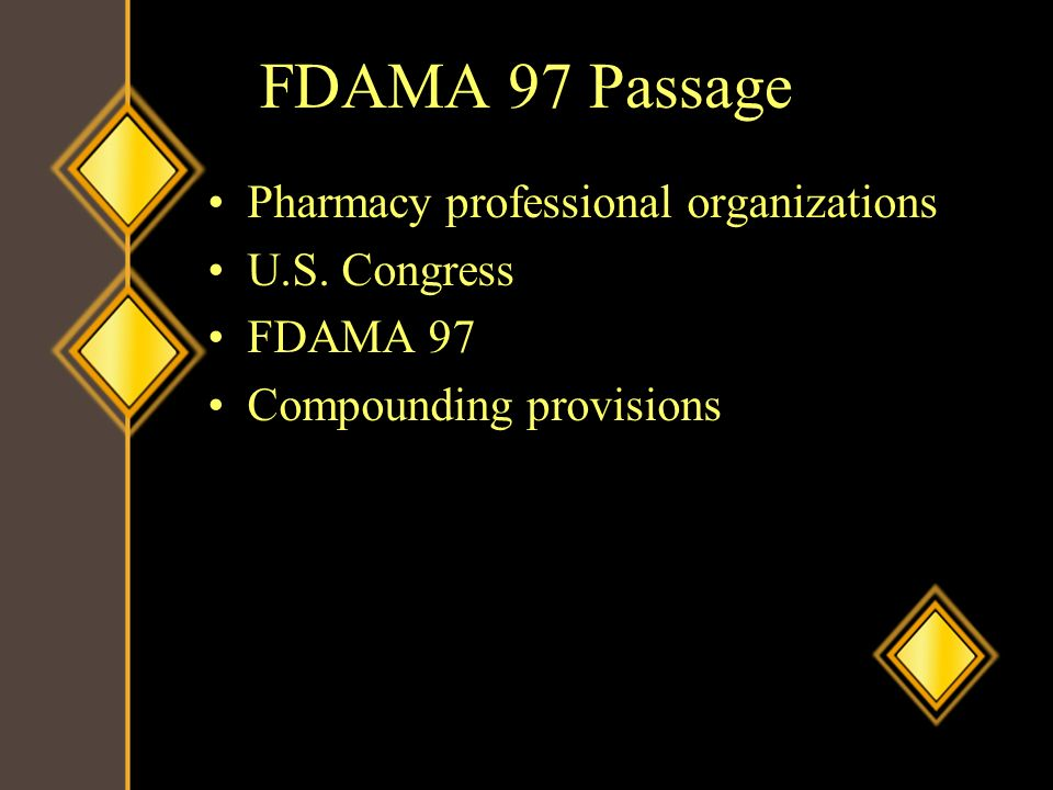 FDAMA 97 Passage Pharmacy professional organizations U.S. Congress