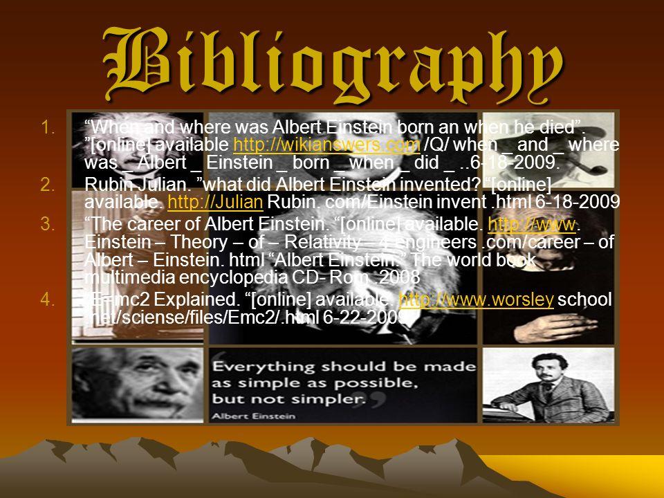 a bibliography of albert einstein Similar items bibliography archival call number: (53-887) statement regarding , david reichenstein's bibliography by: einstein, albert (author).