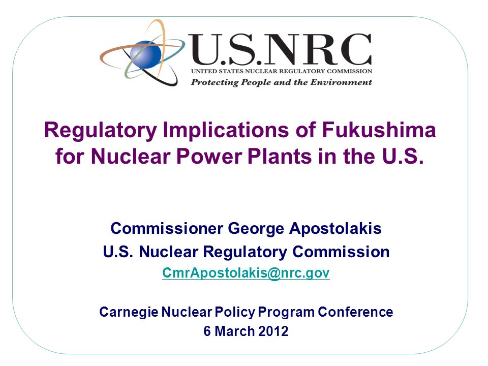 Regulatory Implications of Fukushima for Nuclear Power Plants in the U