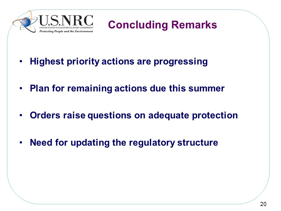 Concluding Remarks Highest priority actions are progressing