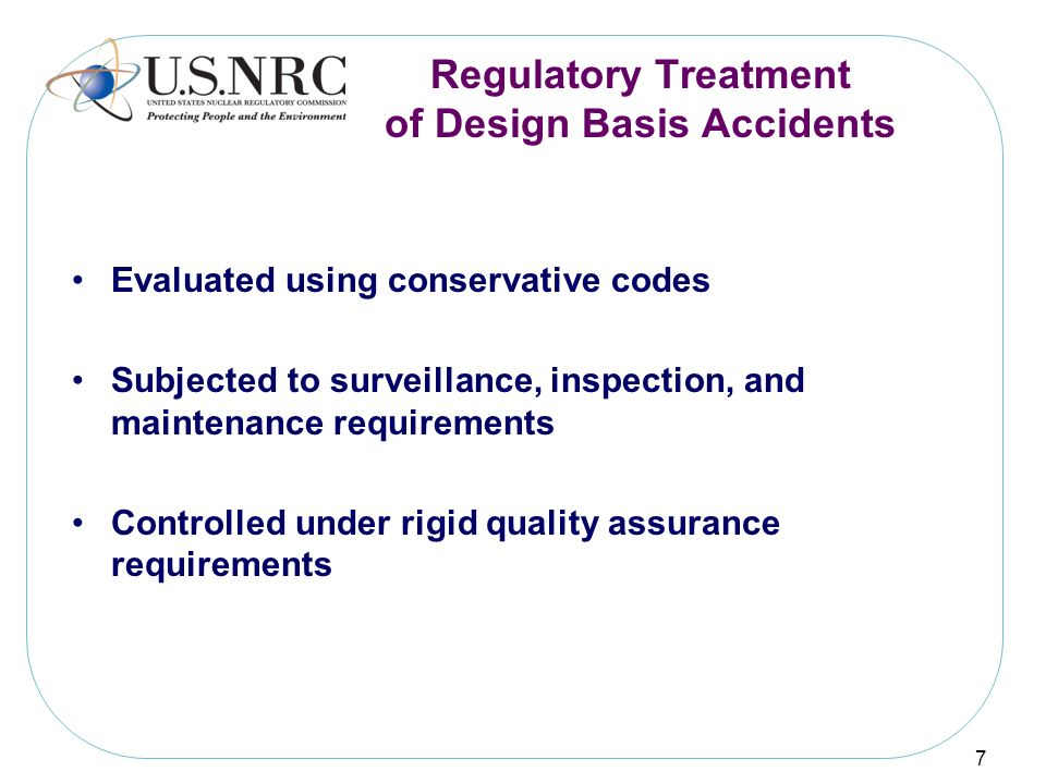 Regulatory Treatment of Design Basis Accidents