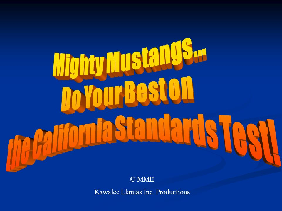 the California Standards Test!